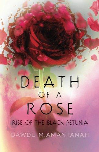 Death of a Rose Rise of the Black Petunia ebook
