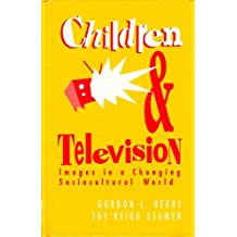 Children and Television: Images in a Changing Sociocultural World