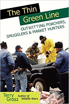 Book The Thin Green Line: Outwitting Poachers, Smugglers & Market Hunters