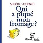 Qui a piqué mon fromage ? | Spencer Johnson