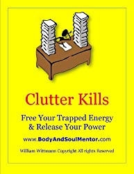Clutter Kills: How to Declutter and Release Your Power