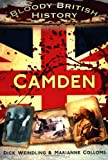 Bloody British History - Camden, Marianne Colloms and Dick Weindling, 0752487388