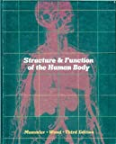 Structure and Function of the Human Body, Ruth L. Memmler and Dena L. Wood, 0397543875