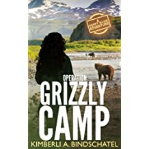 Operation Grizzly Camp: An edge-of-your-seat survival thriller in the savage wilderness of Alaska (Poppy McVie Mysteries) (Volume 3)