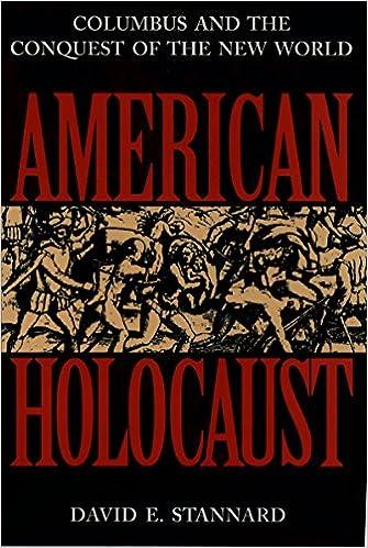 American Holocaust: The Conquest of the New World: David E ...