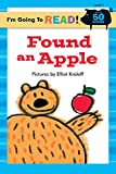 I'm Going to Read (Level 1): Found an Apple (I'm Going to Read Series)