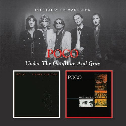 CD : Poco - Under the Gun / Blue & Gray (Remastered)