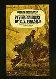 Flying Colours (Hornblower Ser.)