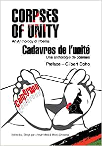 Corpses of Unity (English and French Edition): Mala, Nsah, Chirasha, Mbizo:  9789966133991: Amazon.com: Books