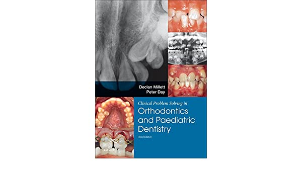 Clinical Problem Solving In Orthodontics And Paediatric Dentistry Pdf