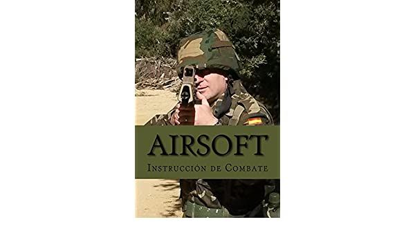 Amazon.com: Airsoft: Instrucción de Combate (Spanish Edition) eBook ...