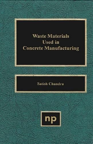 Waste Materials Used in Concrete Manufacturing (Building Materials Science Series) by William Andrew