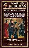 Marius Pégomas - Les Gansters de la Joliette par Yrondy