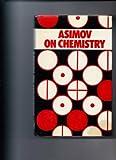 Asimov on Chemistry, Isaac Asimov, 0385041004