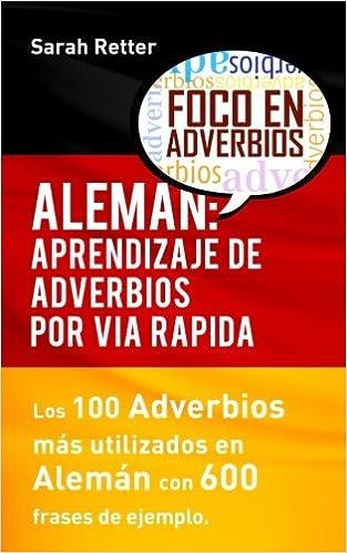 Aleman Aprendizaje De Adverbios Por Via Rapida Los 100