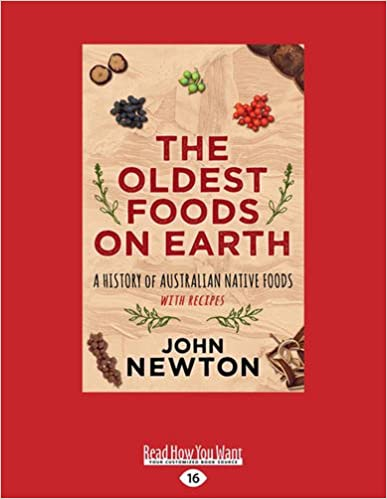 Book The Oldest Foods on Earth: A History of Australian Native Foods with Recipes