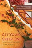 Get Your Greek On!, Peter Schultz, 0615694950