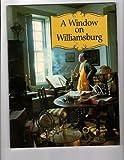 A Window on Williamsburg, John J. Walklet and Thomas Ford, 0879350717
