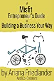 img - for A Misfit Entrepreneur's Guide to Building a Business Your Way book / textbook / text book