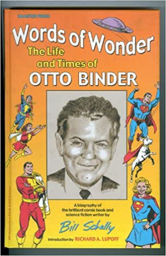 Image result for Words of Wonder: The Life and Times of Otto Binder