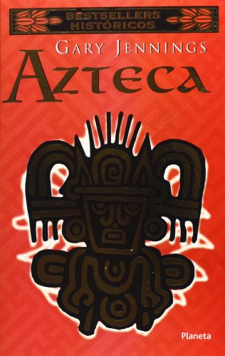 Azteca (Spanish Edition) by Brand: Planeta
