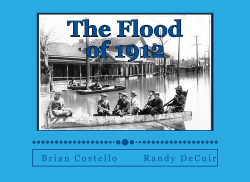 (The Flood of 1912: 100th Anniversary Centennial Album of the Mississippi Valley Flood )