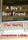 A Boy's Best Friend & Home Sweet Home