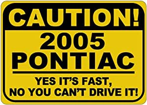 2005 05 PONTIAC GRAND AM Yes It's Fast Sign - 10 x 14 Inches