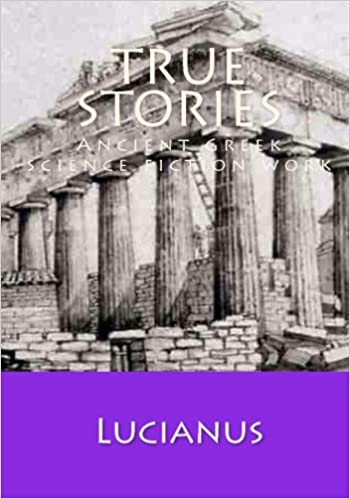 TRUE STORIES: Ancient Greek science fiction work