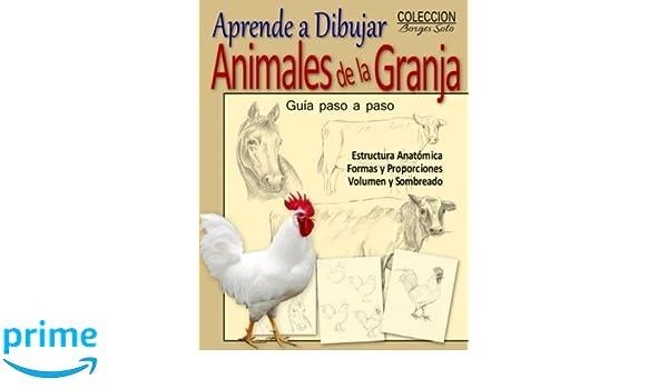 Aprende a Dibujar Animales de la Granja / Animales Domesticos (Spanish Edition): Roland Borges Soto: 9781547086597: Amazon.com: Books
