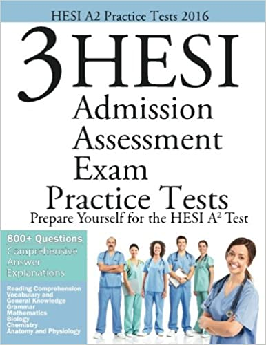 HESI A2 Practice Tests 2016: 3 HESI Admisison Assessment Exam ...