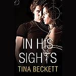 In His Sights   Tina Beckett