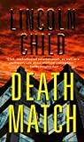 Death Match, Lincoln Child, 0307275566