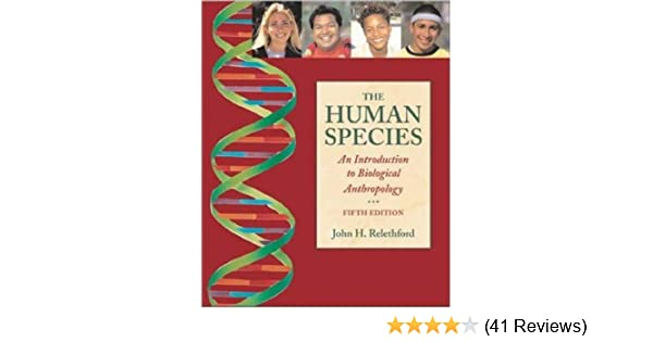 The human species an introduction to biological anthropology john the human species an introduction to biological anthropology john relethford 9780767430227 amazon books fandeluxe Images