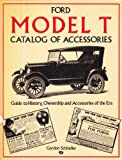 Ford Model T Catalog of Accessories, Schindler, Gordon, 0879384921