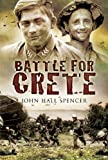 Battle for Crete, John Hall Spencer, 1844157709