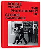 img - for Double Vision: The Photography of George Rodriguez book / textbook / text book