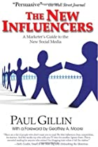 The New Influencers: A Marketer's Guide to the New Social Media