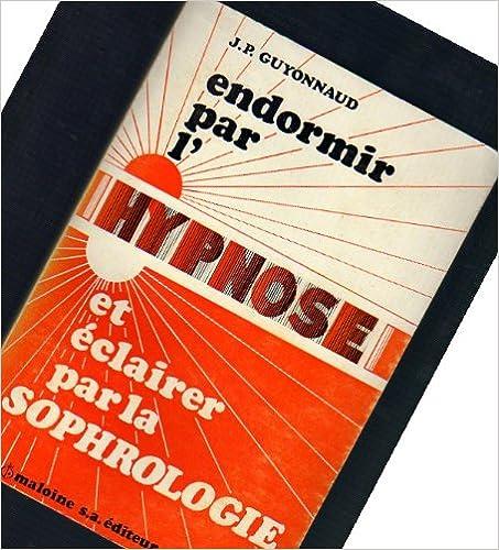 Lire en ligne Endormir par l'hypnose et éclairer par la sophrologie pdf epub