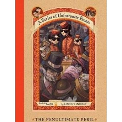 A Series of Unfortunate Events #12: The Penultimate Peril (A Series Of Unfortunate Events The Penultimate Peril)