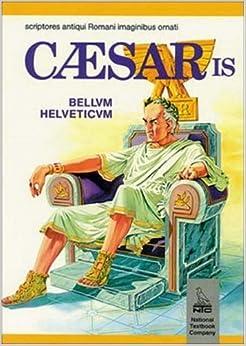 Book Caesaris Bellum Helveticum: Scriptores Antiqui Romani Imaginibus Ornati by Karl Heinz Graf Von Rothenburg (1996-12-24)