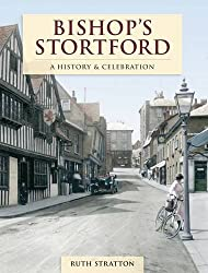 Bishop's Stortford: History and Celebration