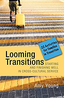 Looming Transitions: Twenty-Two Activities for Families in Transition by [Young, Amy]