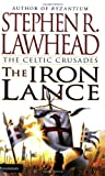 The Iron Lance, Stephen R. Lawhead, 0310217822