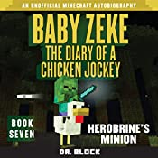 Baby Zeke: Herobrine's Minion: The Diary of a Chicken Jockey, Book 7 | Dr. Block