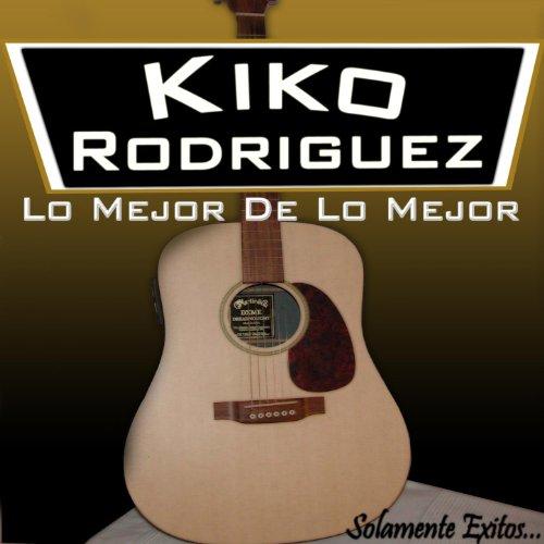 Amazon.com: Lo Mejor De Lo Mejor: Kiko Rodriguez: MP3