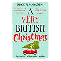 Have Yourself A Very British Christmas: Twelve Days Of Discomfort And Joy: The Perfect Festive Stocking Filler.