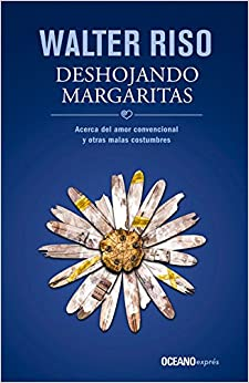 Book Deshojando Margaritas: Acerca del Amor Convencional y Otras Malas Costumbres