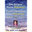 Just Because You`re Depressed Doesn`t Mean You Have Depression, Depression Is a Symptom Not a Disease, So Find the Cause -- Fix the Problem