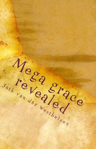 Mega grace revealed: Living in the atmosphere of grace
